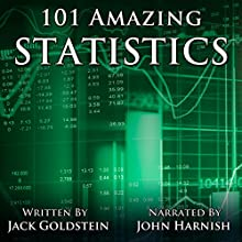 101 Amazing Statistics Audiobook by Jack Goldstein Narrated by John Harnish