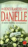 img - for Des roses blanches pour Danielle, et autres histoires passionnantes (S rie Rouge) (French Edition) book / textbook / text book