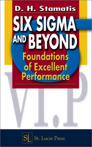 Six Sigma and Beyond: Foundations of Excellent Performance, Volume I