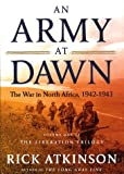 An Army at Dawn: The War in North Africa, 1942-1943 (0805062882) by Atkinson, Rick