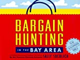 Bargain Hunting in the Bay Area (Bargain Hunting in the Bay Area, 13th ed.)