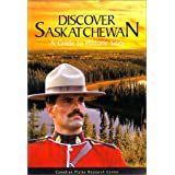 Discover Saskatchewan: A Guide to Historic Sites (Discover Saskatchewan Series)