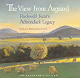 img - for The View from Asgaard: Rockwell Kent's Adirondack Legacy book / textbook / text book