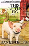 This Little Pig (Classic Children's Story) (0613272307) by Oke, Janette