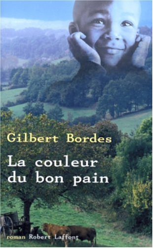 Critiqueslibres Com La Couleur Du Bon Pain Gilbert Bordes