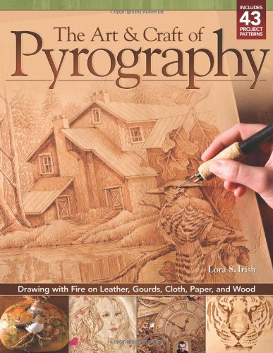 Art-Craft-of-Pyrography-The-Drawing-with-Fire-on-Leather-Gourds-Cloth-Paper-and-Wood
