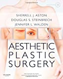 Aesthetic Plastic Surgery with DVD: Expert Consult: Online and Print, 1e