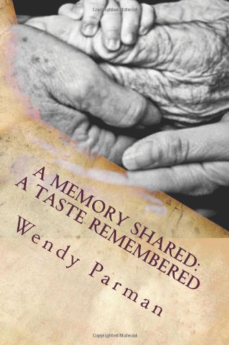 A Memory Shared:  A Taste Remembered