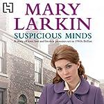 Suspicious Minds | Mary Larkin