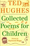 Collected Poems for Children (0374413096) by Hughes, Ted