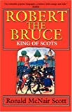 img - for Robert the Bruce: King of Scots [Paperback] book / textbook / text book