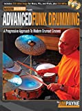 Advanced Funk Drumming: A Progressive Approach to Modern Drumset Grooves (Book & DVD)