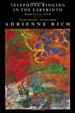 Telephone Ringing in the Labyrinth: Poems 2004-2006 by Rich, Adrienne (2009) Paperback