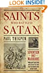 Saints Who Battled Satan: Seventeen H...