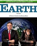 img - for The Daily Show with Jon Stewart Presents Earth (The Book): A Visitor's Guide to the Human Race book / textbook / text book