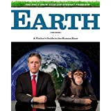 The Daily Show with Jon Stewart Presents Earth (The Book): A Visitor's Guide to the Human Race ~ Jon Stewart