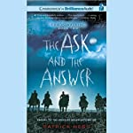 The Ask and the Answer: Chaos Walking, Book 2 (       UNABRIDGED) by Patrick Ness Narrated by Angela Dawe, Nick Podehl