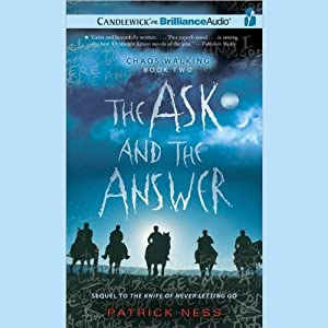 The Ask and the Answer: Chaos Walking, Book 2 | [Patrick Ness]