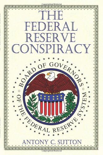 Antony C. Sutton - The Federal Reserve Conspiracy
