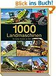 1000 Landmaschinen: Die besten Modell...