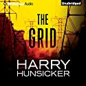 The Grid (       UNABRIDGED) by Harry Hunsicker Narrated by Luke Daniels