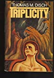 Triplicity (0080070566) by Thomas M. Disch