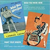 Original London Cast Wish You Were Here / Paint Your Wagon