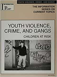 Information Plus Youth Violence Crime & Gangs 2004 ...