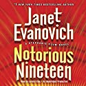 Notorious Nineteen: A Stephanie Plum Novel Audiobook by Janet Evanovich Narrated by Lorelei King
