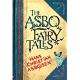 The ASBO Fairy Talesby Hans Christian Asbosen