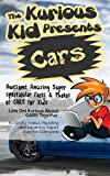 Childrens book: About Cars( The Kurious Kid Education series for ages 3-9): A Awesome Amazing Super Spectacular Fact & Photo book on Cars for Kids