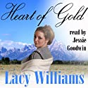 Heart of Gold (a novella) (       UNABRIDGED) by Lacy Williams Narrated by Jessie Goodwin