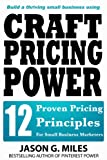 img - for Craft Pricing Power - 12 Proven Pricing Principles For Small Business Marketers book / textbook / text book