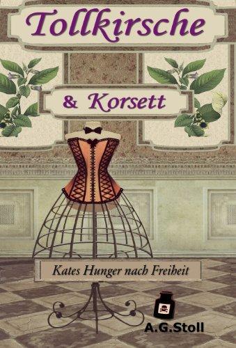 Tollkirsche und Korsett: Kates Hunger nach Freiheit