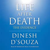 Life after Death: The Evidence | [Dinesh DSouza]