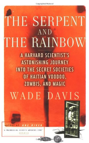 The Serpent and the Rainbow: A Harvard Scientist's Astonishing Journey into the Secret Societies of Haitian Voodoo, Zombis, and Magic: Wade Davis: 9780684839295: Amazon.com: Books