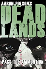 Dead Lands: Pass the Ammunition