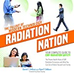 Radiation Nation: The Fallout of Modern Technology: Complete Guide to EMF Protection - Proven Health Risks of EMF Radiation and What You Can Do to Protect Yourself & Family | Daniel DeBaun,Ryan DeBaun