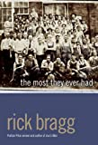 The Most They Ever Had (159692361X) by Rick Bragg