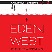 Eden West (       UNABRIDGED) by Pete Hautman Narrated by Todd Haberkorn