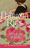 Must Be Magic: A funny, enchanting romance of flowers, justice and love (Magic Malcoms)