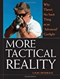 img - for More Tactical Reality: Why There's No Such Thing as an