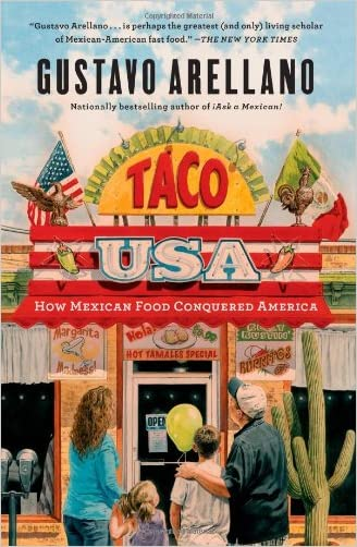 Taco USA: How Mexican Food Conquered America written by Gustavo Arellano
