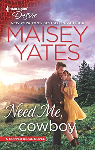 Need Me, Cowboy (Copper Ridge) [Yates, Maisey] (De Bolsillo)