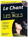 echange, troc Pamelia Phillips, Mariette Jost - Le Chant pour les nuls (1CD audio)