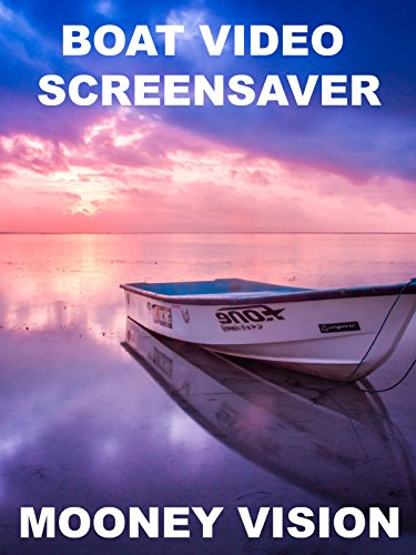 Boat Video Screensaver Set To Music