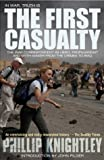 img - for The First Casualty: The War Correspondent as Hero, Propagandist, and Myth-Maker from the Crimea to the Gulf War II book / textbook / text book