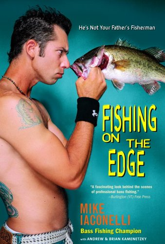 Fishing on the Edge, Mike Iaconelli, Andrew Kamenetzky, Brian Kamenetzky