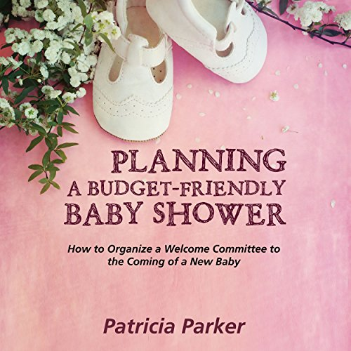 Planning A Budget-Friendly Baby Shower: How To Organize A