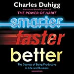 Smarter Faster Better: The Secrets of Being Productive | Charles Duhigg